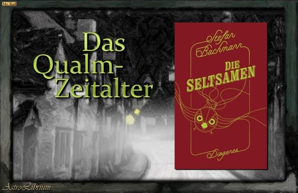Die Seltsamen - Stefan Bachmann - Das Qualmzeitalter