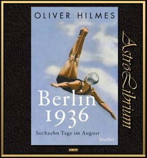 Berlin 1936 - Sechzehn Tage im August