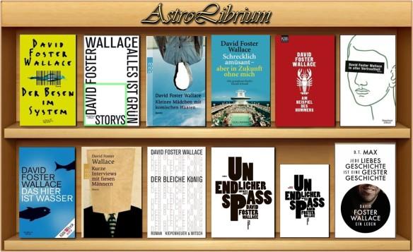 David Foster Wallace und AstroLibrium - Ein Lebensleseregal