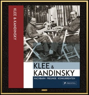 Klee & Kamndinsky - Nachbarn, Freunde, Konkurrenten