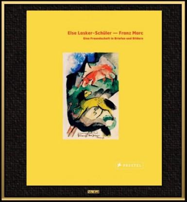 Else Lasker-Schüler - Franz Marc - Eine Freundschaft in Briefen
