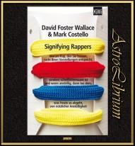 Signifying Rappers von David Foster Wallace und Mark Costello