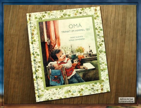 Oma trinkt im Himmel Tee von Fang Suzhen und Sonja Danowski
