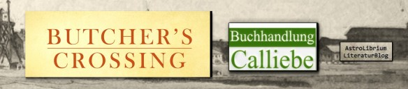 Butcher`s crossing - astrolibrium - buchhandlung calliebe
