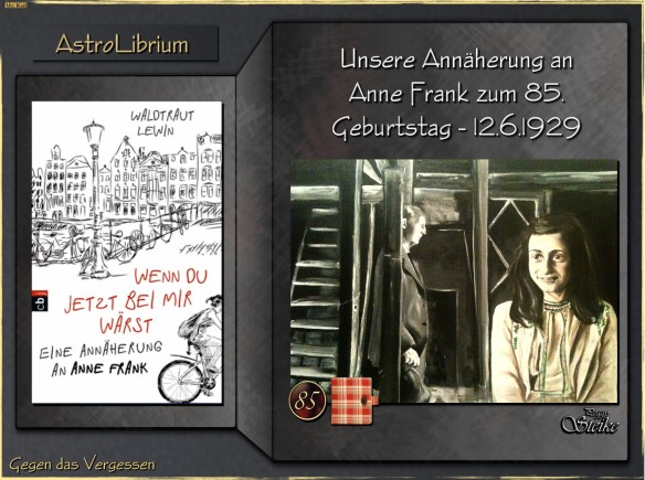Wenn Du jetzt bei mir wärst - Eine Annäherung an Anne Frank - Waldtraut Lewin