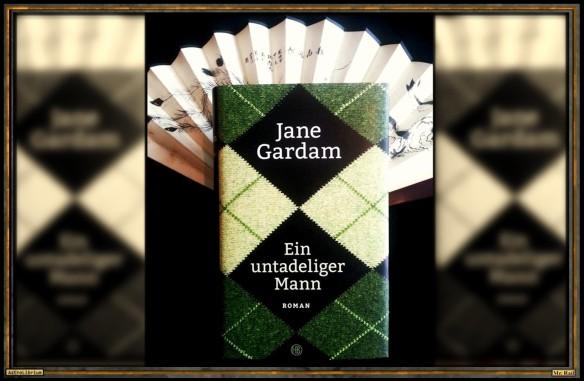 Ein untadeliger Mann von Jane Gardam