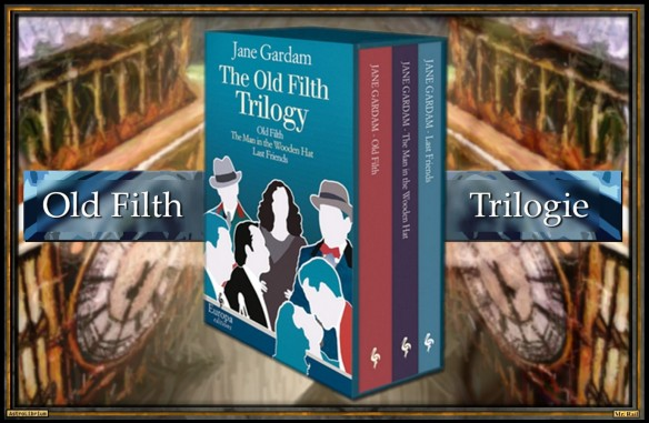 Ein untadeliger Mann - Old Filth - Die Trilogie von Jane Gardam