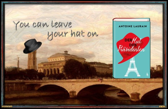 Der Hut des Präsidenten von Antoine Laurain