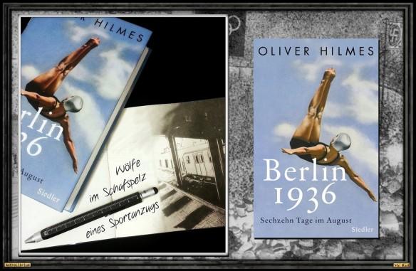 Berlin 1936 - Sechzehn Tage im August von Oliver Hilmes