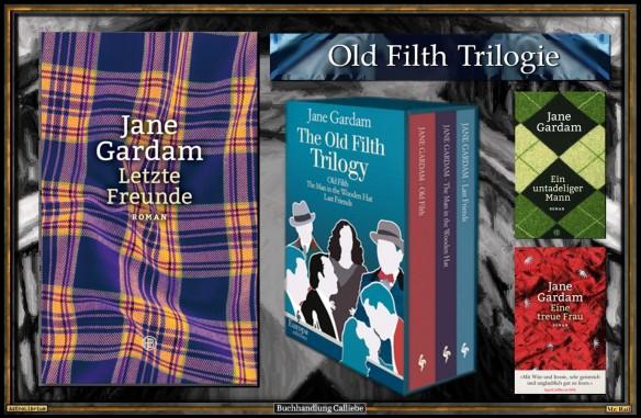 Eine treue Frau - Jane Gardam - Die Old-Filth-Trilogie - Letzte Freunde