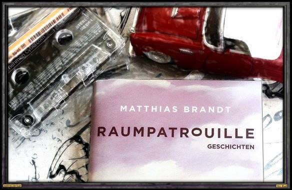 Raumpatrouille von Matthias Brandt
