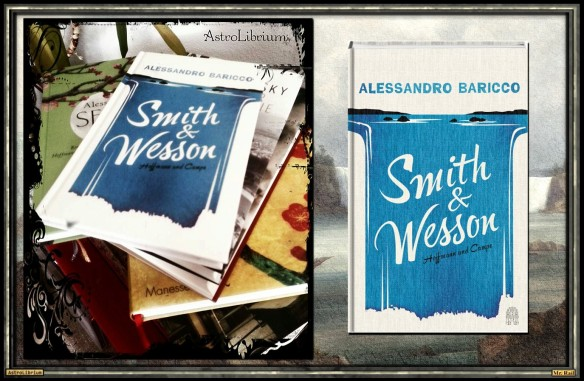Smith & Wesson von Alessandro Baricco