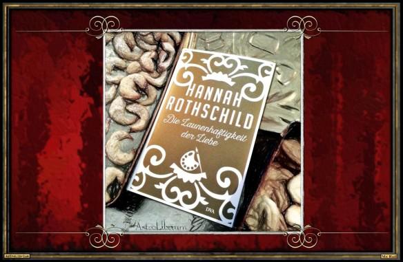 Die Launenhaftigkeit der Liebe von Hannah Rothschild