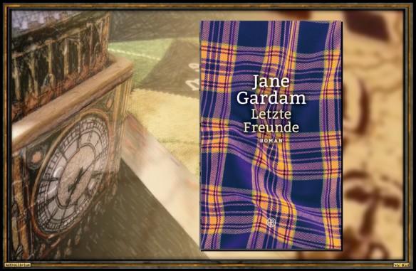 Letzte Freunde von Jane Gardam