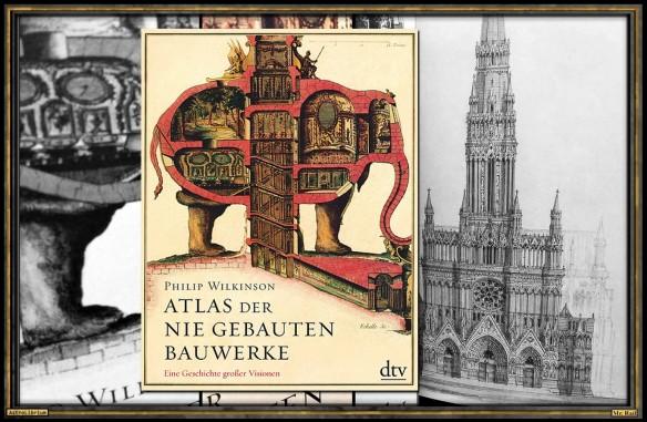 Atlas der nie gebauten Bauwerke - Philip Wilkinson - AstroLibrium