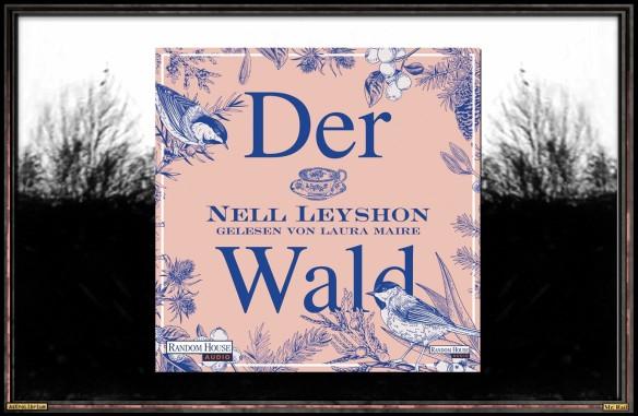 Der Wald von Nell Leyshon - Astrolibrium