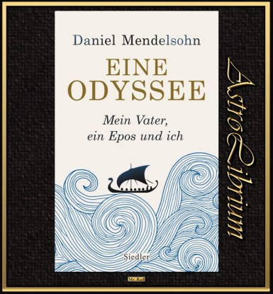 Eine Odyssee - Mein Vater, ein Epos und ich