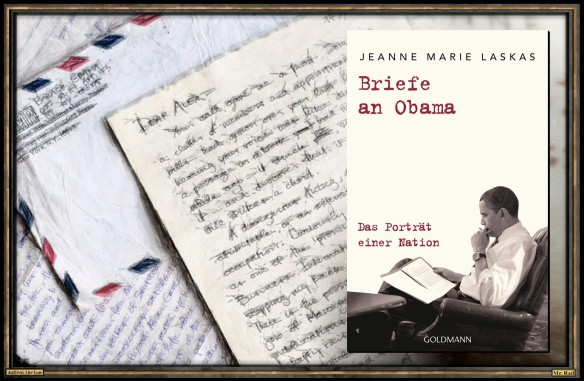 Briefe an Obama von Jeanne Marie Laskas - AstroLibrium