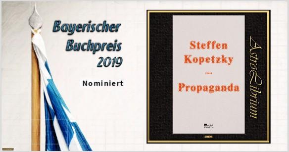 Bayerischer Buchpreis 2019 - Nominiert - Propaganda - Steffen Kopetzky - Astrolibrium