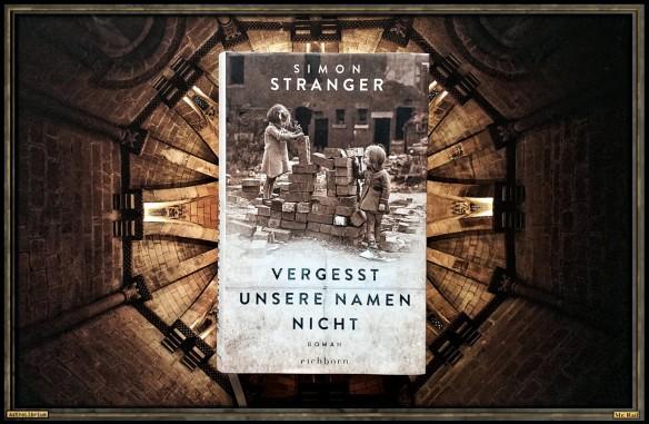 Vergesst unsere Namen nicht von Simon Stranger - Astrolibrium