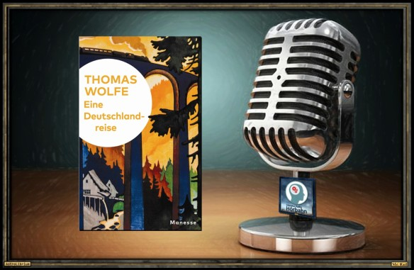 Eine Deutschlandreise von Thomas Wolfe - Die Rezension fürs Ohr - AstroLibrium