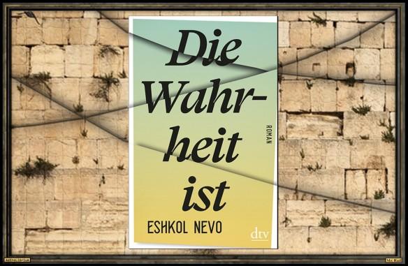 Eshkol Nevo - Die Wahrheit ist - AstroLibrium