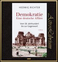 Demokratie - Eine deutsche Affäre