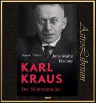 Karl Kraus - Der Widersprecher