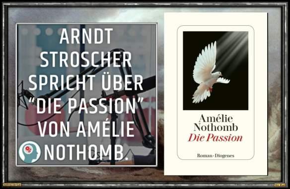 Die Passion von Amélie Nothomb - Die Rezension fürs Ohr - Astrolibrium