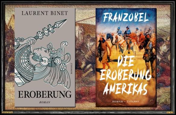 Eroberung von Laurent Binet und Die Eroberung Amerikas von Franzobel - Astrolibrium